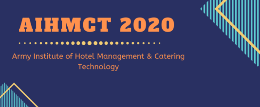 The Army Institute of Hotel Management and Catering Technology (AIHM&CT) 2020